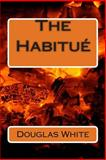 The Habitué, Douglas White, 1500353809