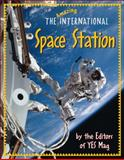 The Amazing International Space Station, Editors of YES Mag, 1553373804