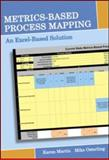 Metrics-Based Process Mapping an Excel-Based Solution, Martin, Karen and Osterling, Mike, 1563273802