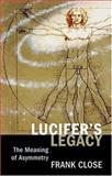 Lucifer's Legacy, Frank Close, 0198503806