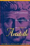 A Philosophical Commentary on the Politics of Aristotle, Peter L. Phillips Simpson, 0807823805