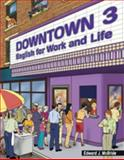 Downtown 3 : English for Work and Life, McBride, Edward J., 083844380X