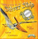 Take a Trip on the Silver Ship-Great Creatures, Darrell Wiskur, 0890513805