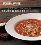 Quick from Scratch Soups and Salads Cookbook, Food and Wine Magazine Staff, 0916103803
