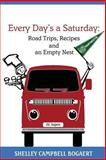 Every Day's a Saturday, Shelley Campbell Bogaert, 0984593802