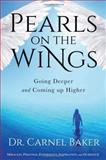 Pearls on the Wings, Carnel Baker, 1621363805