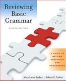 Reviewing Basic Grammar : A Guide to Writing Sentences and Paragraphs, Yarber, Mary Laine and Yarber, Robert, 0205653804