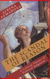 The Scandal of Reason : A Critical Theory of Political Judgment, Azmanova, Albena, 0231153805