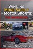Winning More Safely in Motorsports; the Workbook, john/neil majerus, 0979493803