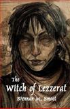 The Witch of Lezzerat, Brennan Smoot, 1492353809