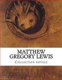 Matthew Gregory Lewis, Collection Novels, Matthew Gregory Lewis, 1500403806