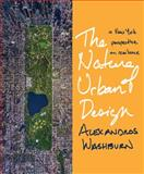 The Nature of Urban Design : A New York Perspective on Resilience, Washburn, Alexandros, 1610913809