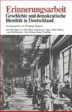 Erinnerungsarbeit : Geschichte und Demokratische Identität in Deutschland, Ruppert, Wolfgang and Bosl, Karl, 3810003808