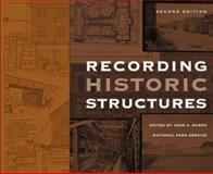 Recording Historic Structures, Burns, John A., 0471273805