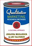 Qualitative Marketing Research : A Cultural Approach, Moisander, Johanna and Valtonen, Anu, 1412903807