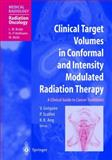 Clinical Target Volumes in Conformal and Intensity Modulated Radiation Therapy : A Clinical Guide to Cancer Treatment, V. Gregorie, P. Scalliet, K. K. Ang, 3540413804