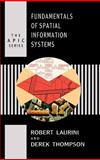 Fundamentals of Spatial Information Systems, Laurini, Robert and Thompson, Derek, 0124383807