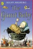 The Giant Baby, Ahlberg, Allan, 0140363807