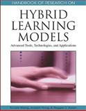 Handbook of Research on Hybrid Learning Models : Advanced Tools, Technologies, and Applications, Fu Lee Wang, Joseph Fong, Reggie C. Kwan, 1605663808