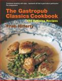 The Gastropub Classics Cookbook, Trish Hilferty, 1904573800