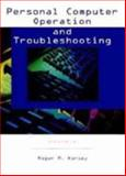 Personal Computer Operation and Troubleshooting, Kersey, Roger M., 0136563805