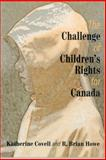 The Challenge of Children's Rights for Canada, Covell, Katherine and Howe, R. Brian, 0889203806
