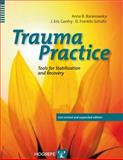 Trauma Practice : Tools for Stabilization and Recovery, Baranowsky, Anna B. and Gentry, J. Eric, 0889373809