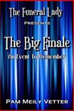 The Funeral Lady: the Big Finale, Pam Vetter, 1495393801