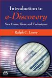 An Introduction to E-Discovery, Ralph C. Losey, 1604423803