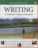 Writing : A Guide for College and Beyond, Faigley, Lester, 0321993802