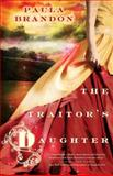 The Traitor's Daughter, Paula Brandon, 0553583808