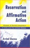 Reservation and Affirmative Action : Models of Social Integration in India and the United States, Sharma, Arvind, 0761933808