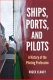 Ships, Ports, and Pilots, Roger Clancy, 0786473800
