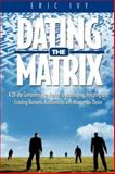 The Dating Matrix, Eric Ivy, 0979903807