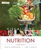 Visualizing Nutrition : Everyday Choices, Grosvenor, Mary B. and Smolin, Lori A., 1118013808