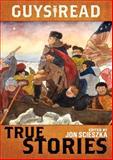 Guys Read: True Stories, Jon Scieszka and T. Edward Nickens, 006196381X