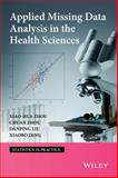 Applied Missing Data Analysis in the Health Sciences, Taylor, Leslie and Zhou, Chuan, 0470523816