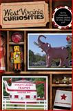 West Virginia Curiosities, Connie Dale and Rick Steelhammer, 0762743816