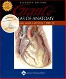 Grant's Atlas of Anatomy, Eleventh Edition (Canadian Version), Agur, Anne and Dalley, Arthur F., 0781793815