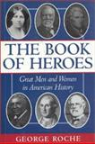 The Book of Heroes, George Roche and Lissa Roche, 0895263815