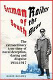 German Raiders of the South Seas, Robin Bromby, 0987403818