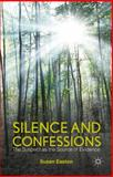 Silence and Confessions : The Suspect As the Source of Evidence, Easton, Susan, 1137333812