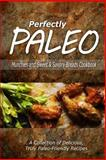 Perfectly Paleo - Munchies and Sweet and Savory Breads Cookbook, Perfectly Perfectly Paleo, 1500283819