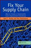 Fix Your Supply Chain : How to Create a Sustainable Lean Improvement Roadmap, Husby, Paul, 1563273810