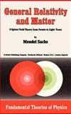 General Relativity and Matter, Sachs, Mendel, 9027713812