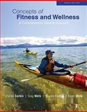 Concepts of Fitness and Wellness : A Comprehensive Lifestyle Approach, Corbin, Charles B. and Welk, Gregory J., 007352381X