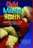Child Mental Health : Exploring Systems of Care in the New Millennium, Dosser, David A., 0789013819