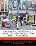 Off the Record Guide to Mtv's the Real World, Dana Rasmussen, 1170063810