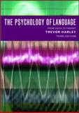 The Psychology of Language : From Data to Theory, Harley, Trevor A., 1841693812