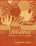 Dual Language : Teaching and Learning in Two Languages, Soltero, Sonia White, 0205343813
